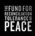 The Fund for reconcliation tolerance and peace